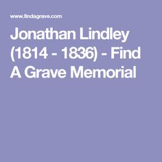 Jonathan Lindley (1814 - 1836) - Find A Grave Memorial