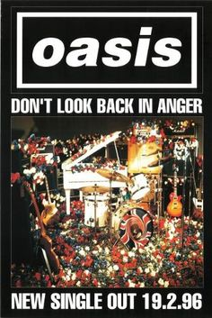Oasis (Don't look back in anger) Poster x x Look Back In Anger, Dont Look Back, Room Posters, Band Posters, Movie Posters, Recital, Oasis Album, Oasis Band, Rock Y Metal