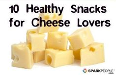 10 Healthy Snacks for Cheese Lovers Slideshow via @SparkPeople