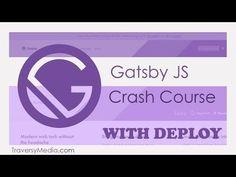 Gatsby JS Crash Course - YouTube