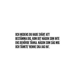 Se det här fotot av @aldrigbae på Instagram • 105 gilla-markeringar Sad Life Quotes, Quotes For Him, True Quotes, Words Quotes, Funny Quotes, Sayings, Qoutes, Swedish Quotes, Complicated Love