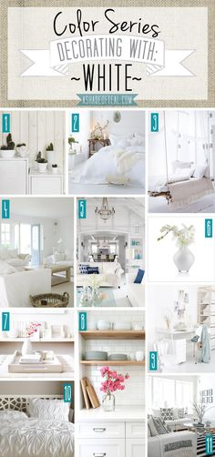 Color Series; Decorating with White. White home decor | A Shade Of Teal