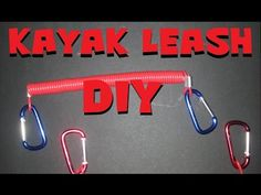 DIY Kayak Leash Super Inexpensive - YouTube                                                                                                                                                                                 More
