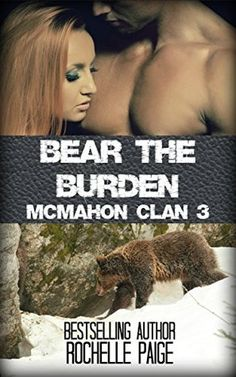 ~Nichole's Sizzling Page~: Bear the Burden: (McMahon Clan # 3  & Fated Mates ...