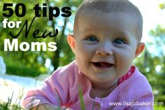 50 Tips for New Moms via lisajobaker