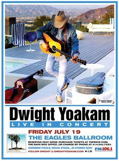 Dwight Yoakam at Cotillion Ballroom on Aug 2019 PM Dwight Yoakam, Fan Poster, Concert Flyer, Country Concerts, Admission Ticket, Cowboy Up, Long Time Friends, Lucky Man