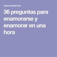 36 preguntas para enamorarse y enamorar en una hora Funny Questions, Love Phrases, Girl Tips, Just Do It, Love Life, Relationship Quotes, Helpful Hints, Crushes, Mindfulness