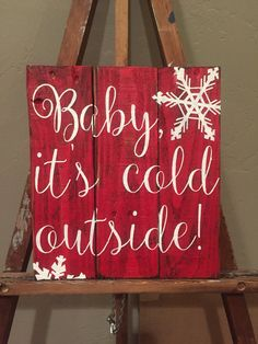Baby, it's cold outside Reclaimed Wood Sign This Baby, its cold outside sign is made of reclaimed wood pallets. It is stained, painted red and. Christmas Wood Crafts, Christmas Signs Wood, Christmas Art, Christmas Projects, Winter Christmas, Holiday Crafts, Christmas Ornaments, Holiday Signs, Xmas Crafts To Sell