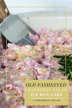 Old Fashioned Cranberry Salad Ice Box Cake. This dessert is inspired ...