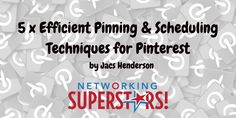 5 x Efficient Pinning & Scheduling Techniques for Pinterest