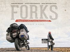 FORKS: Three Years. Five Continents. One Motorcycle. by Allan Karl — Kickstarter