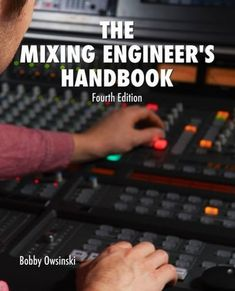 "Read ""The Mixing Engineer's Handbook Fourth Edition"" by Bobby Owsinski available from Rakuten Kobo. Mixing music—the process of combining and shaping the component parts of a song into a polished, completed recording—was. Audio Engineer, Sound Engineer, Piano Lessons, Guitar Lessons, Believe, English, Willie Nelson, What To Read, Music Industry"