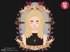Our Lady Of Protection T-Shirt - http://teecraze.com/daily-deal-1/ -  Designed by heymonster      #t-shirt #art #fashion #buffy