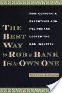 The Best Way to Rob a Bank Is to Own One