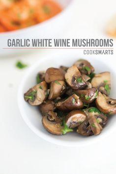 Weeknight Side Dishes via @CookSmarts: Garlic White Wine Mushrooms #recipe