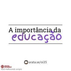 http://arata.se/oi35  A importância da educação __________________________________________________________________________ #ArataAcademy #ArataAcademyPORTUGUESE #AutoDesenvolvimento #Domínio #edtech #elearning #instadaily #PhotoOfTheDay #PicOfTheDay #Produtividade #SeiitiArata #educação