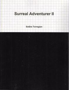 Surreal Adventurer II by Sotere Torregian 2015 w/ 12 Ink Drawings by Brian Lucas