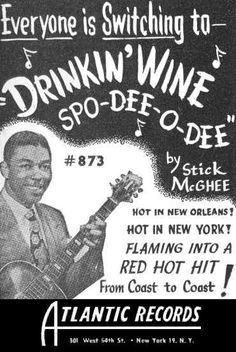 This is a black and white retro poster from 1949 for the Stick's MaGhee single on Atlantic Records, drinkin' Wine Spo-Dee-O-Dee