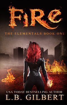 Fire: The Elementals Book One by L.B. Gilbert https://www.amazon.com/dp/B0174PDMMG/ref=cm_sw_r_pi_dp_x_nSH.xb0X028EV