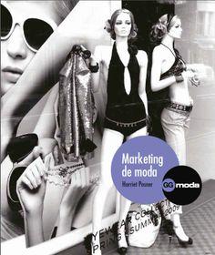 DESCARGA LIBRO MARKETING DE MODA POR HARRIET POSNER EN PDF Y EN ESPAÑOL  http://helpbookhn.blogspot.com/2014/04/libro-marketing-de-moda-harriet-posner.html