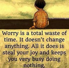 Still trying to teach myself not to worry so much!