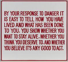 Response to Danger by Jenny Holzer