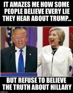 Why do so many liberals believe every lie told about Trump but believe no truths told about Hillary? Meryl Streep, Thats The Way, That Way, Donald Trump, Trust, Liberal Logic, Stupid Liberals, Liberal Tears, Humor
