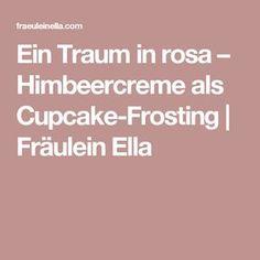 Ein Traum in rosa – Himbeercreme als Cupcake-Frosting | Fräulein Ella