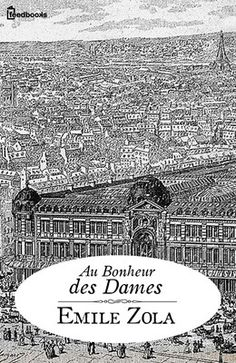 Buy Au Bonheur des Dames by Emile Zola and Read this Book on Kobo's Free Apps. Discover Kobo's Vast Collection of Ebooks and Audiobooks Today - Over 4 Million Titles! Emile Zola, Romans, City Photo, Audiobooks, Ebooks, Mendoza, Reading, Book Covers