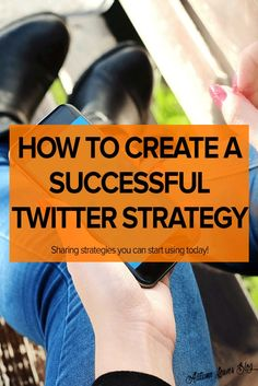 How To Create A Successful Twitter Strategy