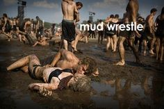 Fun & Sexy Outdoor Date: Mud Wrestle. What's more fun than wrestling in the mud? Washing each other off ;)