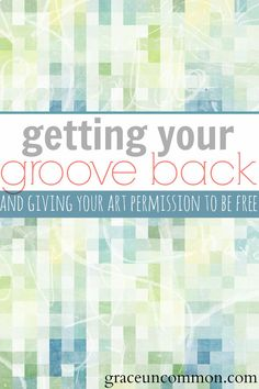 How to get your groove back