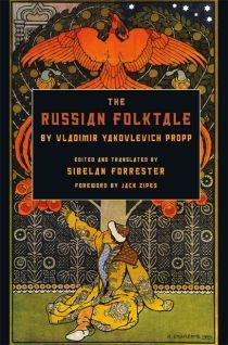 The Russian Folktale by Vladimir Yakovlevich Propp | Nota Bene Mar 2013