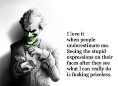 Quotes : 23 Joker quotes that will make you love him more Underestimated - Quotes Boxes Truth Quotes, Wisdom Quotes, Me Quotes, Funny Quotes, Qoutes, Best Joker Quotes, Badass Quotes, Underestimate Quotes, Meaningful Quotes