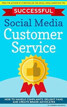 Successful Social Media Customer Service: How to Handle Complaints, Delight Fans, And Create Brand Advocates, http://www.amazon.co.uk/dp/B0161FS2NY/ref=cm_sw_r_pi_awdl_YxVdwb1SKNX4D