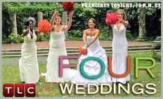 Four Weddings. Four brides compete against each other by attending one anothers wedding and giving a final score. They can't score their own weddings but who ever scores the highest gets a dream honeymoon. If you like seeing different types of weddings this show is for you!