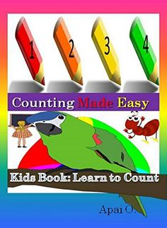 Kids Book: Counting Made Easy - Learn to Count 1234 by [Apai, O. Learn To Count, Abc For Kids, Global News, Kids Reading, Best Games, Counting, Make It Simple, Funny Animals, My Books