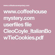 www.coffeehousemystery.com userfiles file CleoCoyle_ItalianBowTieCookies.pdf