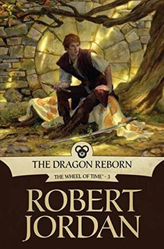 The Dragon Reborn: Book Three of 'The Wheel of Time' (Wheel of Time Other 3) by [Jordan, Robert]