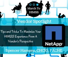 Check out these tips and tricks on ways to maximize your HIMSS experience from Regional Chief Information Officer of the Americas Healthcare Division of NetApp, Spencer Hamons.