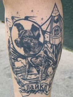 Russian Laika space tattoo, by Jean-Luc Navette first dog in space!   Dogs and space my two favourite things!