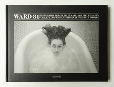 Ward 81 | Mary Ellen Mark Mary Ellen Mark, Face M, Pop, Photographers, Stars, Books, Popular, Libros, Sterne
