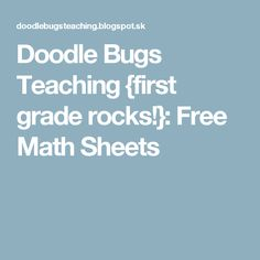 Doodle Bugs Teaching {first grade rocks!}: Free Math Sheets