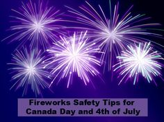Fireworks Safety Tips: Keeping Families Safe on Canada Day and of July Firework Safety, Canada Day Crafts, Family Picnic, Pregnancy Stages, Write To Me, Safety Tips, Christian Quotes, Fourth Of July, Fireworks