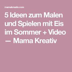 5 Ideen zum Malen und Spielen mit Eis im Sommer + Video — Mama Kreativ