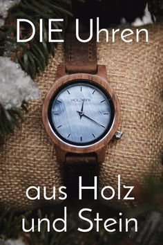 Uhren aus Holz und Stein Relativity to nature redefined - with watches made from natural raw materials. Noble hardwoods and types of stone such as mother-of-pearl or marble with their unique structure