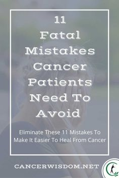 11 Fatal Mistakes Cancer Patients Do That Make Their Cancer Grow Larger cancer mistakes, cancer misconceptions, cancer misunderstood Natural Cancer Cures, Natural Cures, Cancer Fighting Foods, Types Of Cancers, Cancer Types, Cancer Facts, Cancer Treatment, Cancer Awareness, Just In Case