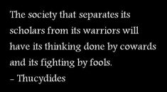 Thucydides Brilliant. The true warrior trains his mind along with his body.