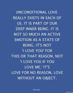 Unconditional Love Really Exists In Each Of Us. It Is Part Of Our Deep ...
