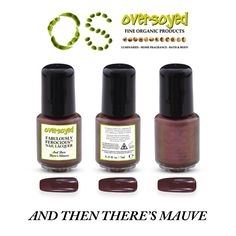 And Then There's Mauve Fabulously Ferocious™ Nail Lacquer – OverSoyed Fine Organic Products